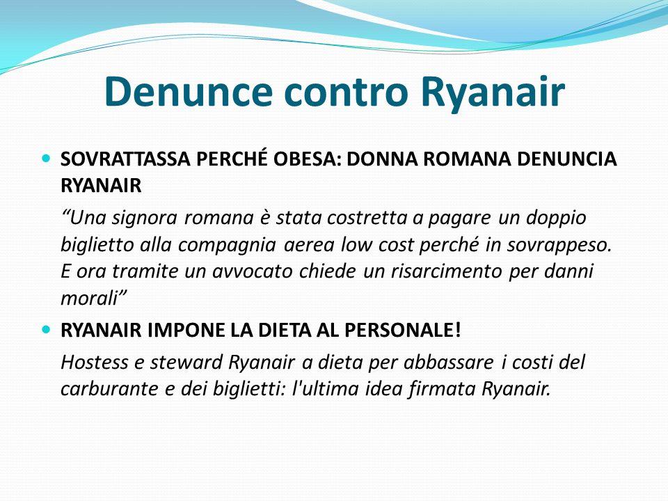 Denunce contro Ryanair SOVRATTASSA PERCHÉ OBESA: DONNA ROMANA DENUNCIA RYANAIR Una signora romana è stata costretta a pagare un doppio biglietto alla
