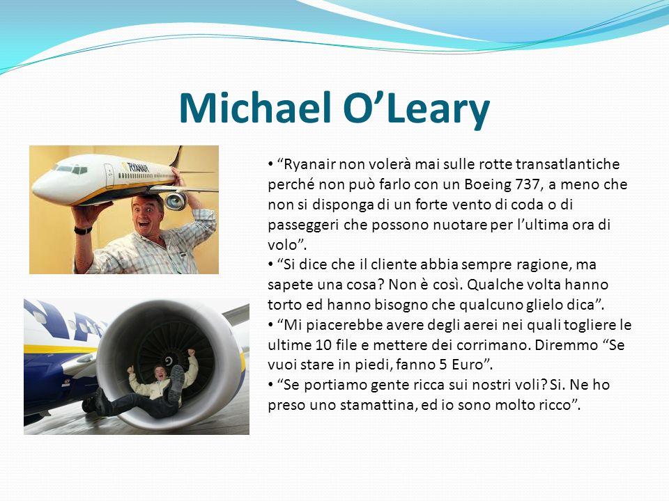 Michael OLeary Ryanair non volerà mai sulle rotte transatlantiche perché non può farlo con un Boeing 737, a meno che non si disponga di un forte vento