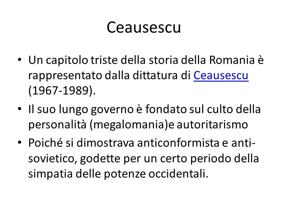 Ceausescu Un capitolo triste della storia della Romania è rappresentato dalla dittatura di Ceausescu (1967-1989).Ceausescu Il suo lungo governo è fond