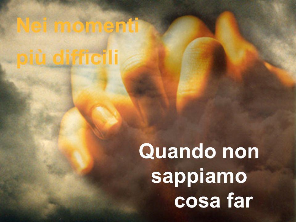 Cantiamo insieme Portami con Te, portami con Te Oh mio Signore Prendi la mia mano portami lontano Dove vuoi, dove vuoi Tu.