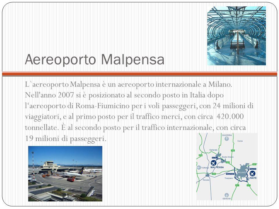 Aereoporto Malpensa L`aereoporto Malpensa è un aereoporto internazionale a Milano.