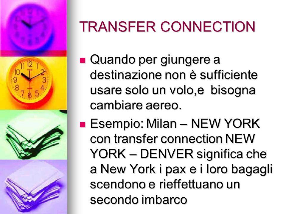 TRANSFER CONNECTION Quando per giungere a destinazione non è sufficiente usare solo un volo,e bisogna cambiare aereo.