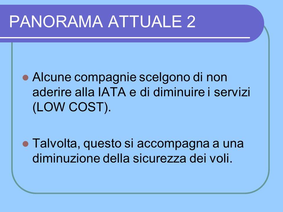 PANORAMA ATTUALE 1: Molte compagnie aeree MAJOR scelgono di non aderire alla IATA.