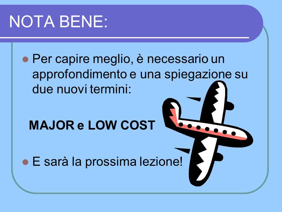 PANORAMA ATTUALE 2 Alcune compagnie scelgono di non aderire alla IATA e di diminuire i servizi (LOW COST).