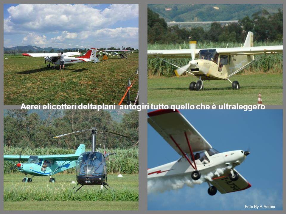Aerei elicotteri deltaplani autogiri tutto quello che è ultraleggero Foto By A.Antoni