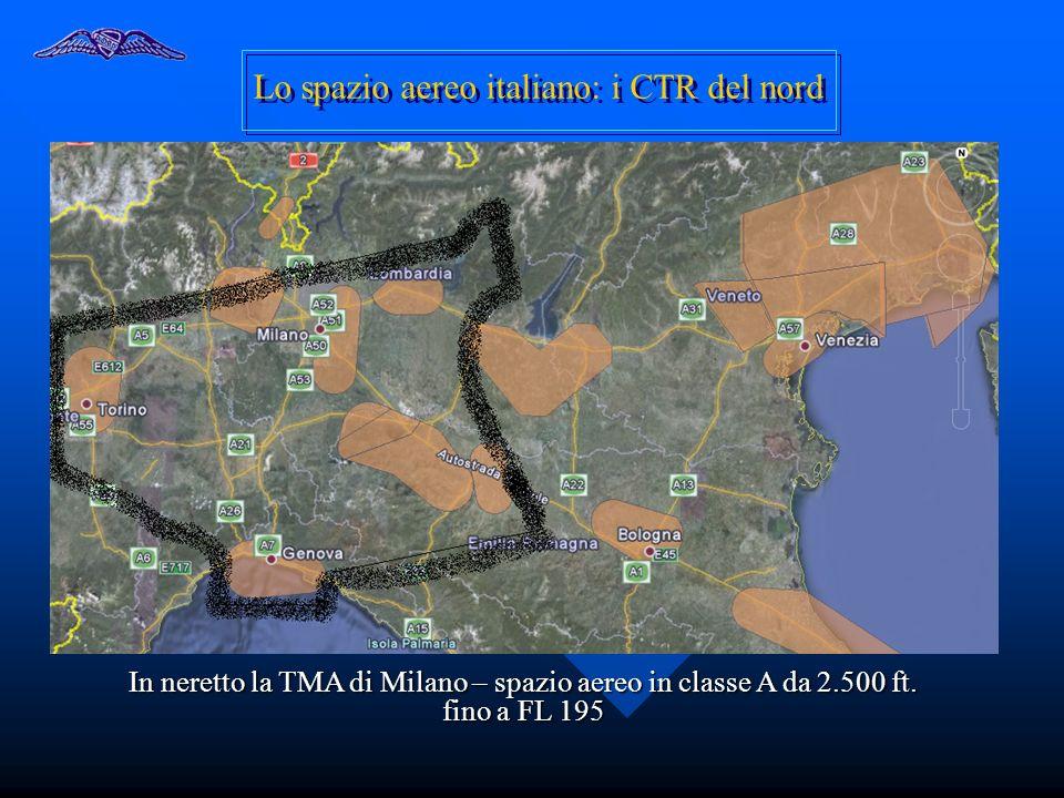 Lo spazio aereo italiano: i CTR del nord In neretto la TMA di Milano – spazio aereo in classe A da 2.500 ft. fino a FL 195