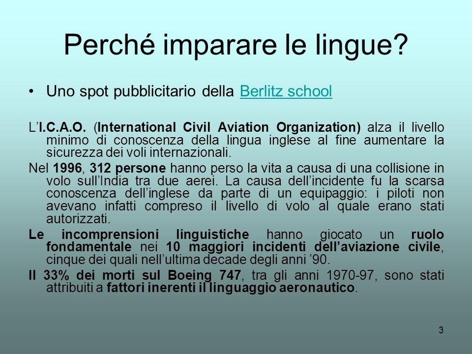 3 Perché imparare le lingue? Uno spot pubblicitario della Berlitz schoolBerlitz school LI.C.A.O. (International Civil Aviation Organization) alza il l