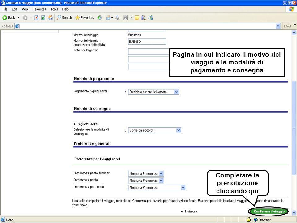 Pagina in cui indicare il motivo del viaggio e le modalità di pagamento e consegna Completare la prenotazione cliccando qui