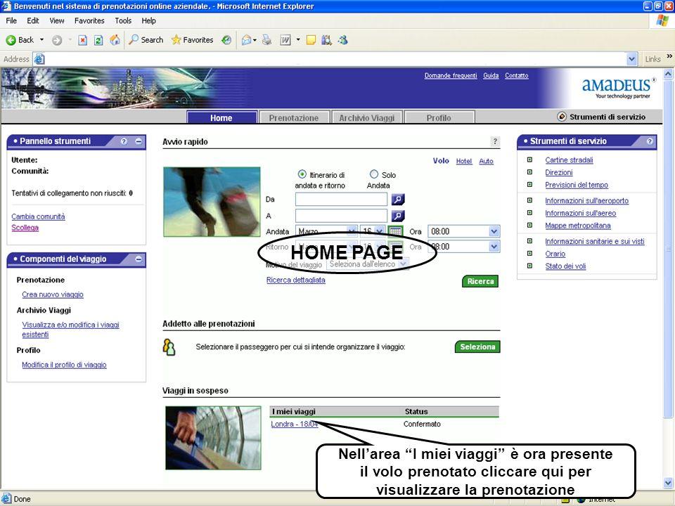 HOME PAGE Nellarea I miei viaggi è ora presente il volo prenotato cliccare qui per visualizzare la prenotazione