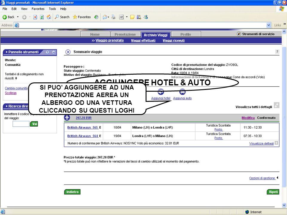 AGGIUNGERE HOTEL & AUTO SI PUO AGGIUNGERE AD UNA PRENOTAZIONE AEREA UN ALBERGO OD UNA VETTURA CLICCANDO SU QUESTI LOGHI