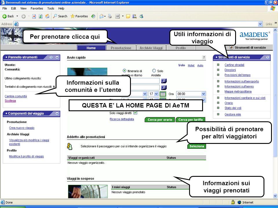 QUESTA E LA HOME PAGE DI AeTM Utili informazioni di viaggio Informazioni sulla comunità e lutente Informazioni sui viaggi prenotati Possibilità di pre