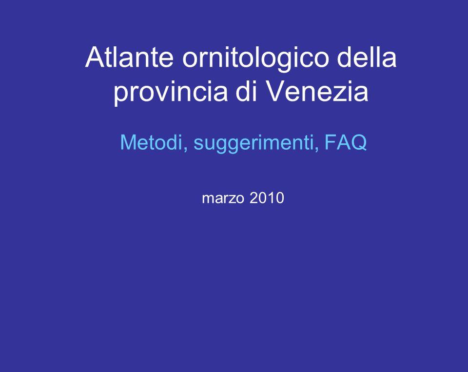 Atlante ornitologico della provincia di Venezia Metodi, suggerimenti, FAQ marzo 2010