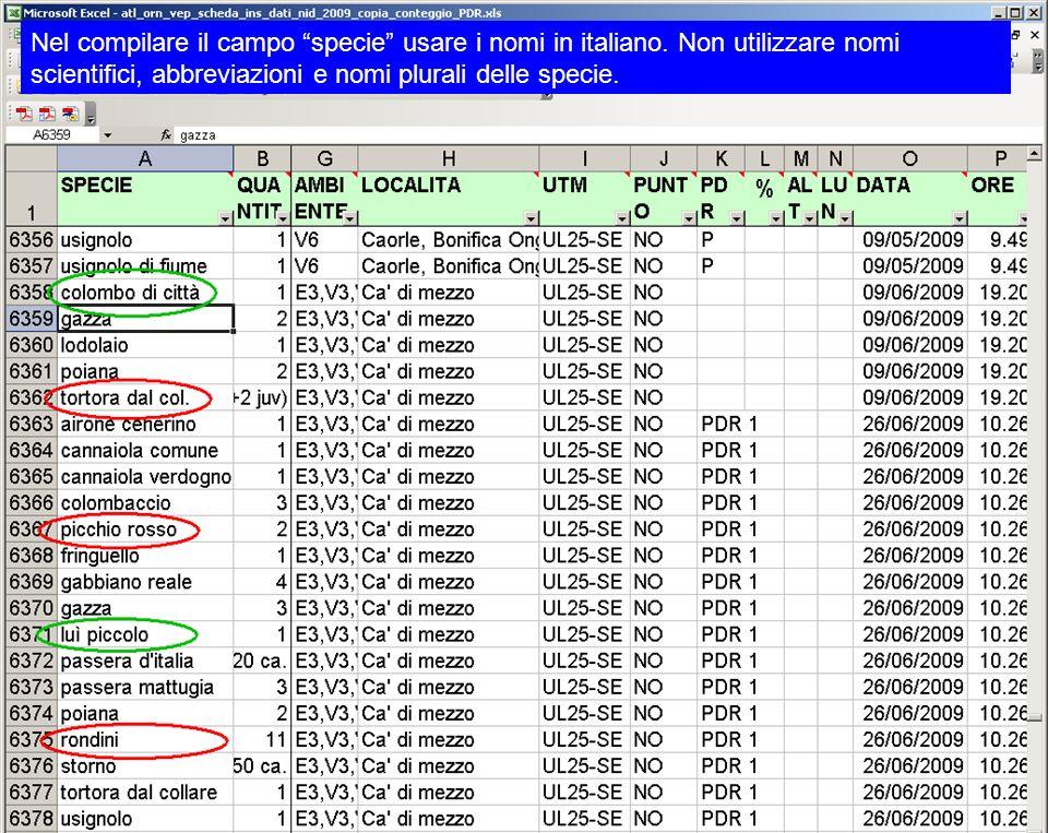 Nel compilare il campo specie usare i nomi in italiano. Non utilizzare nomi scientifici, abbreviazioni e nomi plurali delle specie.