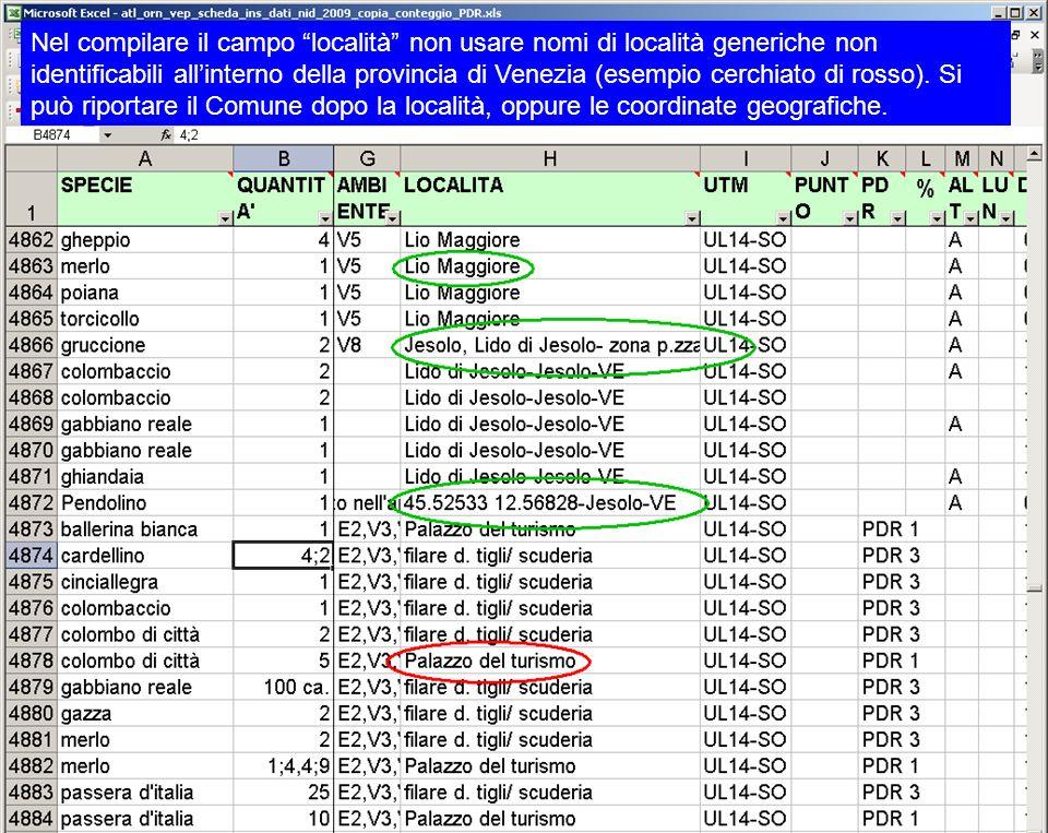 Nel compilare il campo località non usare nomi di località generiche non identificabili allinterno della provincia di Venezia (esempio cerchiato di rosso).