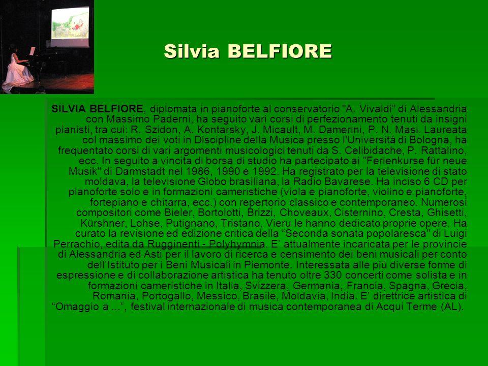 Silvia BELFIORE SILVIA BELFIORE, diplomata in pianoforte al conservatorio