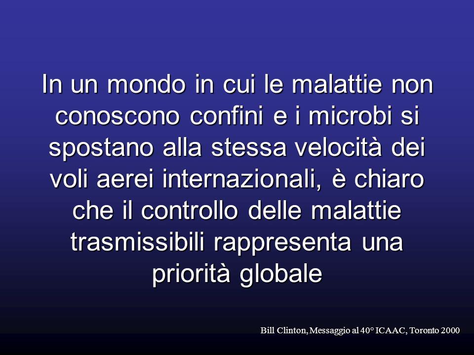 Bill Clinton, Messaggio al 40° ICAAC, Toronto 2000 In un mondo in cui le malattie non conoscono confini e i microbi si spostano alla stessa velocità d