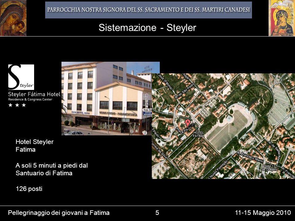 Pellegrinaggio dei giovani a Fatima5 11-15 Maggio 2010 Hotel Steyler Fatima A soli 5 minuti a piedi dal Santuario di Fatima 126 posti Sistemazione - Steyler