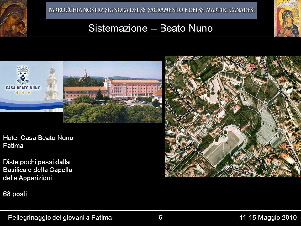 Pellegrinaggio dei giovani a Fatima6 11-15 Maggio 2010 Hotel Casa Beato Nuno Fatima Dista pochi passi dalla Basilica e della Capella delle Apparizioni.