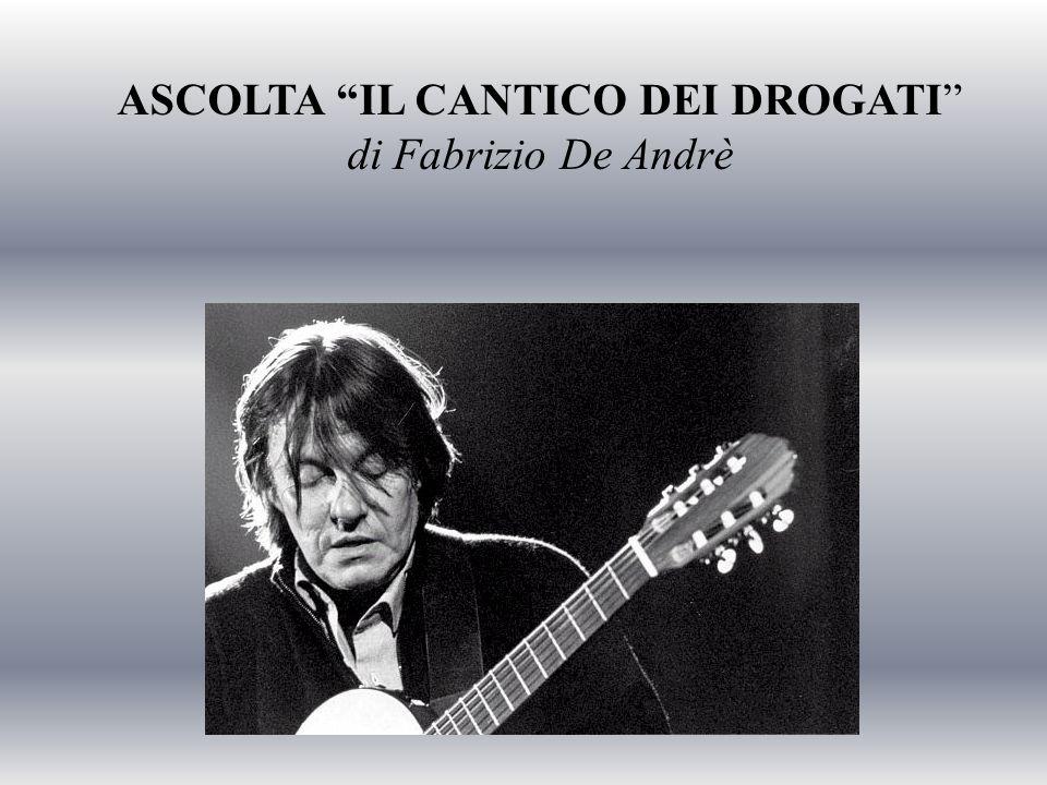 ASCOLTA IL CANTICO DEI DROGATI di Fabrizio De Andrè