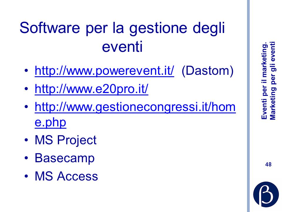 Eventi per il marketing. Marketing per gli eventi 48 Software per la gestione degli eventi http://www.powerevent.it/ (Dastom)http://www.powerevent.it/
