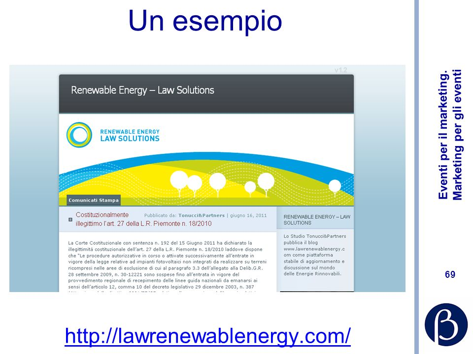 Eventi per il marketing. Marketing per gli eventi 69 Un esempio http://lawrenewablenergy.com/