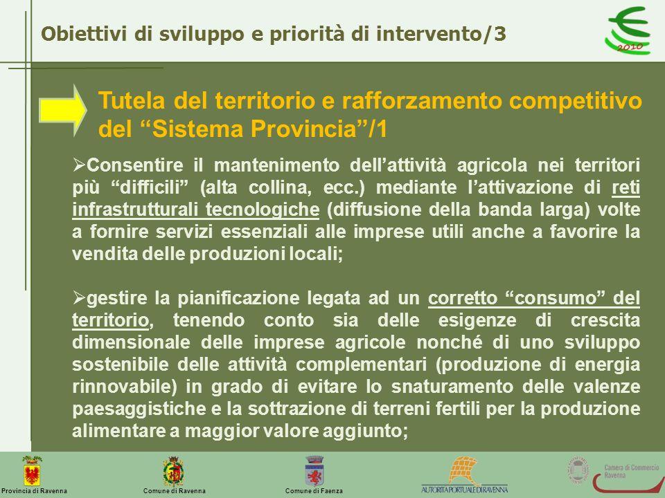 Comune di Ravenna Comune di FaenzaProvincia di Ravenna Obiettivi di sviluppo e priorità di intervento/3 Tutela del territorio e rafforzamento competit