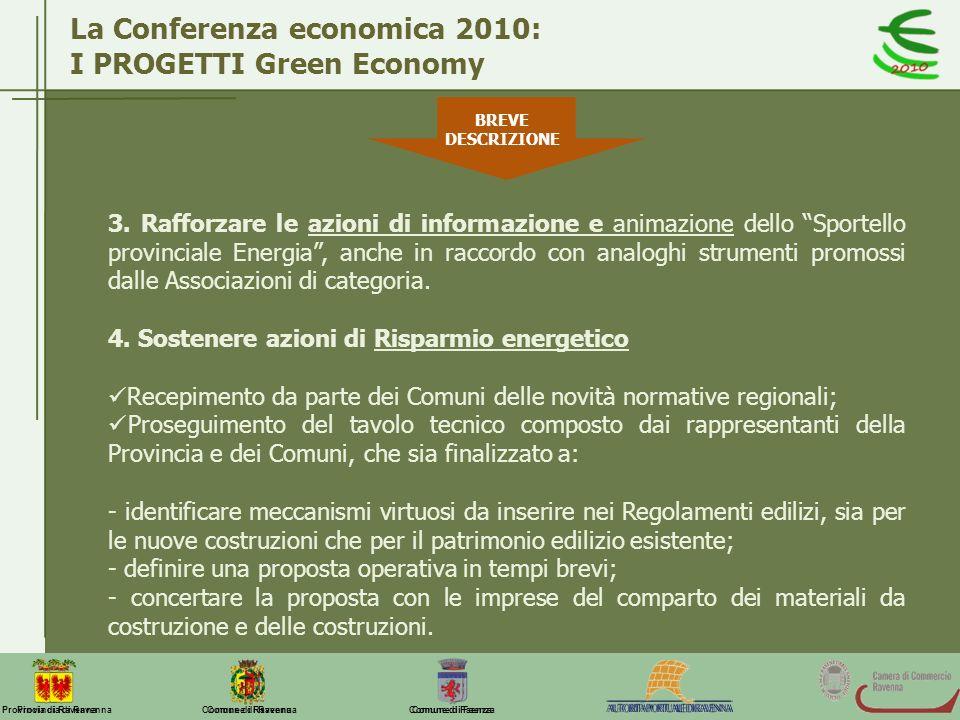 Comune di Ravenna Comune di FaenzaProvincia di Ravenna La Conferenza economica 2010: I PROGETTI Green Economy BREVE DESCRIZIONE 3. Rafforzare le azion