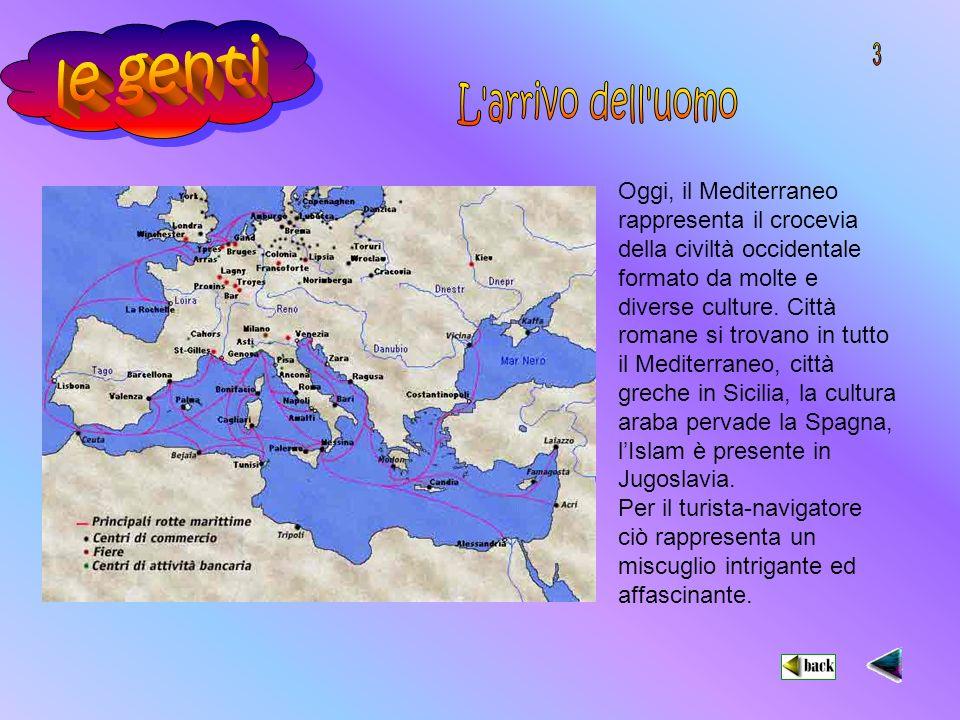 Oggi, il Mediterraneo rappresenta il crocevia della civiltà occidentale formato da molte e diverse culture.