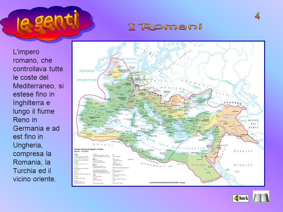 Limpero romano, che controllava tutte le coste del Mediterraneo, si estese fino in Inghilterra e lungo il fiume Reno in Germania e ad est fino in Ungheria, compresa la Romania, la Turchia ed il vicino oriente.