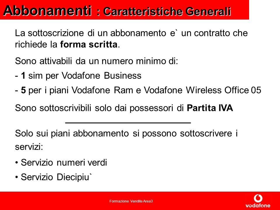 Formazione Vendite Area3 Abbonamenti : Caratteristiche Generali La sottoscrizione di un abbonamento e` un contratto che richiede la forma scritta.