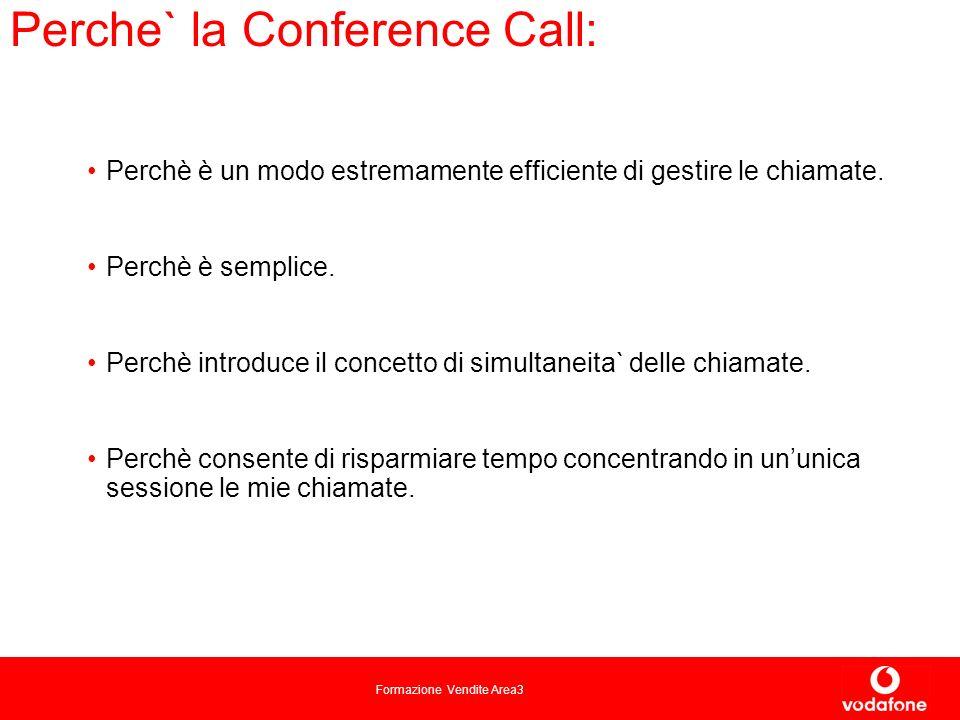 Formazione Vendite Area3 Perche` la Conference Call: Perchè è un modo estremamente efficiente di gestire le chiamate.