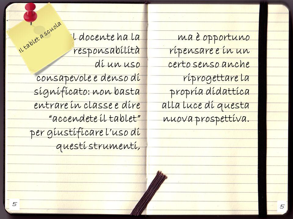 16 Il tablet a scuola Questo materiale può essere anche registrato dalla lavagna e passato alla classe quasi immediatamente o alla fine della lezione.