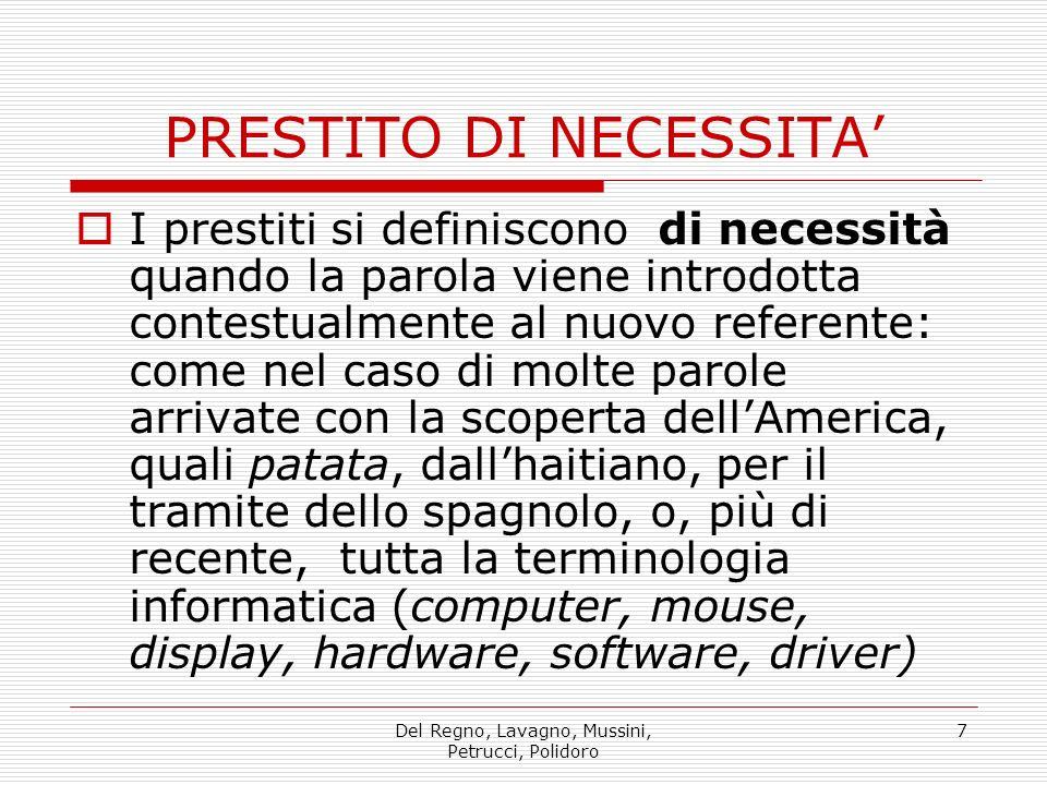 Del Regno, Lavagno, Mussini, Petrucci, Polidoro 7 I prestiti si definiscono di necessità quando la parola viene introdotta contestualmente al nuovo re