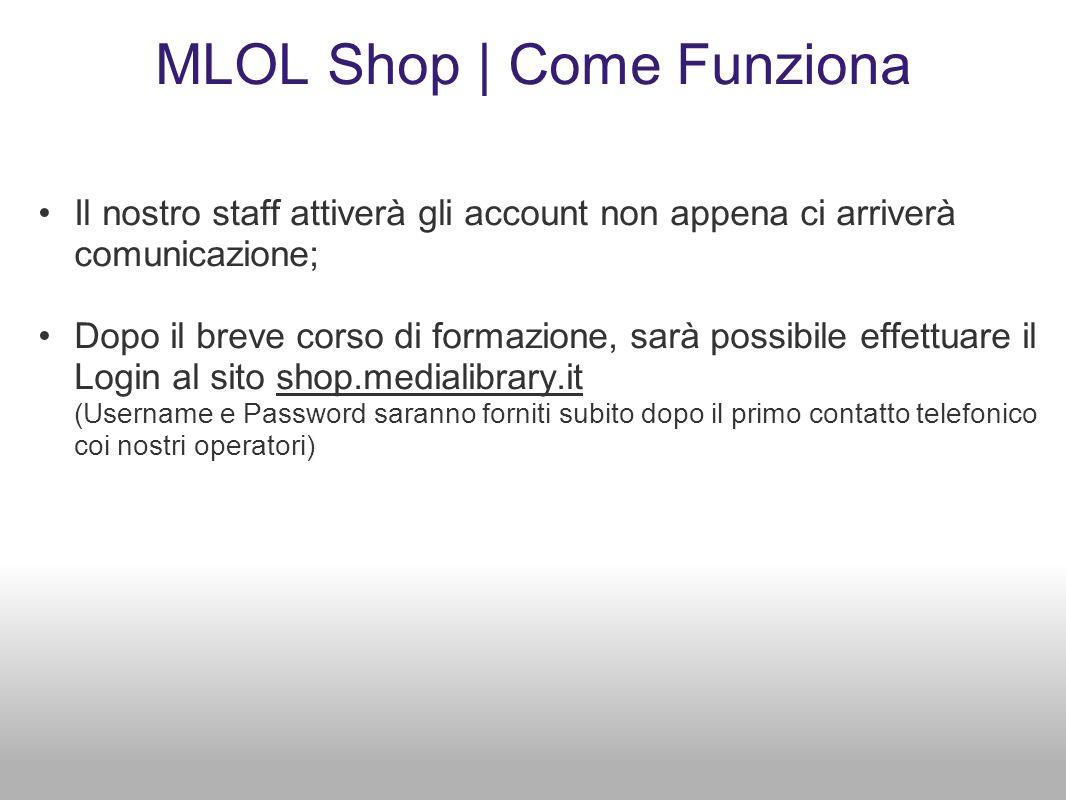 MLOL Shop | Come Funziona Il nostro staff attiverà gli account non appena ci arriverà comunicazione; Dopo il breve corso di formazione, sarà possibile