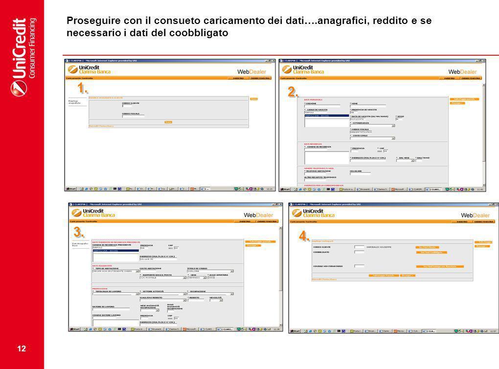 12 Proseguire con il consueto caricamento dei dati….anagrafici, reddito e se necessario i dati del coobbligato 1. 2. 4. 3.