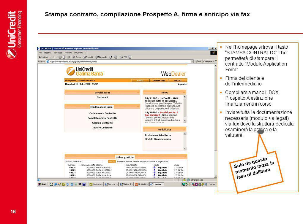 16 Nellhomepage si trova il tasto STAMPA CONTRATTO che permetterà di stampare il contratto Modulo Application Form Firma del cliente e dellintermediar