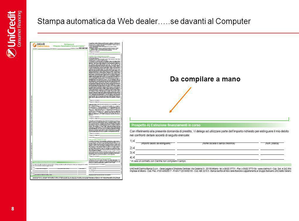8 Stampa automatica da Web dealer…..se davanti al Computer Da compilare a mano