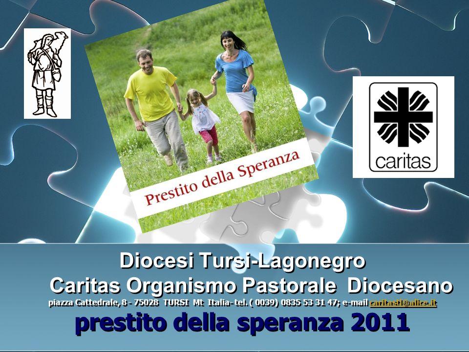 Diocesi Tursi-Lagonegro Caritas Organismo Pastorale Diocesano piazza Cattedrale, 8 - 75028 TURSI Mt Italia- tel.