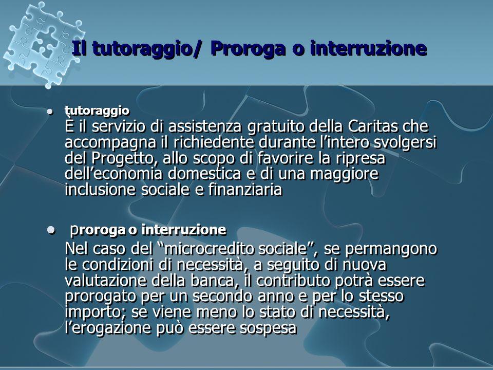 Il tutoraggio/ Proroga o interruzione tutoraggio È il servizio di assistenza gratuito della Caritas che accompagna il richiedente durante lintero svol