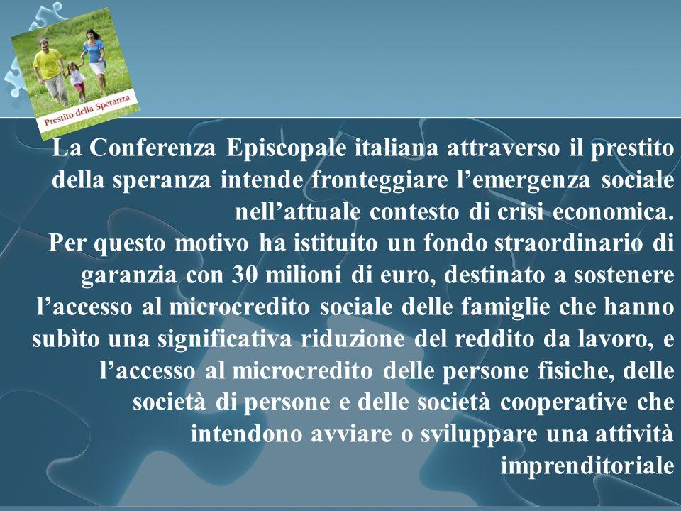 La Conferenza Episcopale italiana attraverso il prestito della speranza intende fronteggiare lemergenza sociale nellattuale contesto di crisi economic
