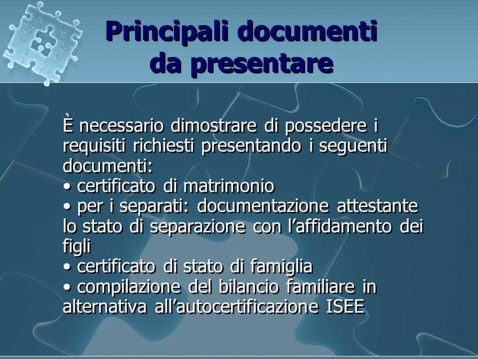Principali documenti da presentare È necessario dimostrare di possedere i requisiti richiesti presentando i seguenti documenti: certificato di matrimo