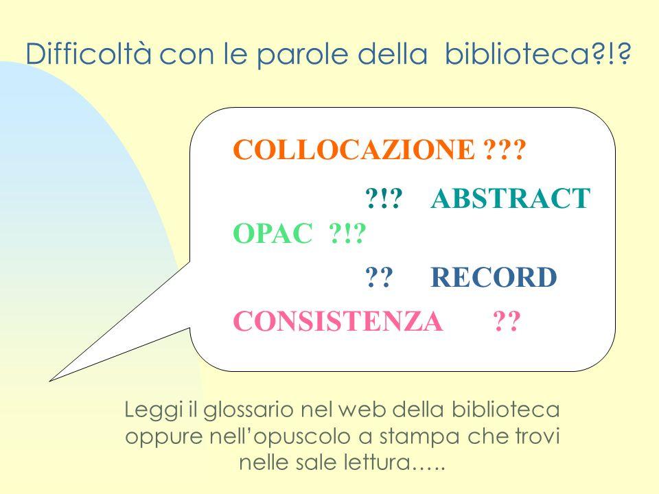 Difficoltà con le parole della biblioteca?!.