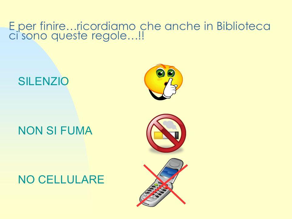 E per finire…ricordiamo che anche in Biblioteca ci sono queste regole…!.