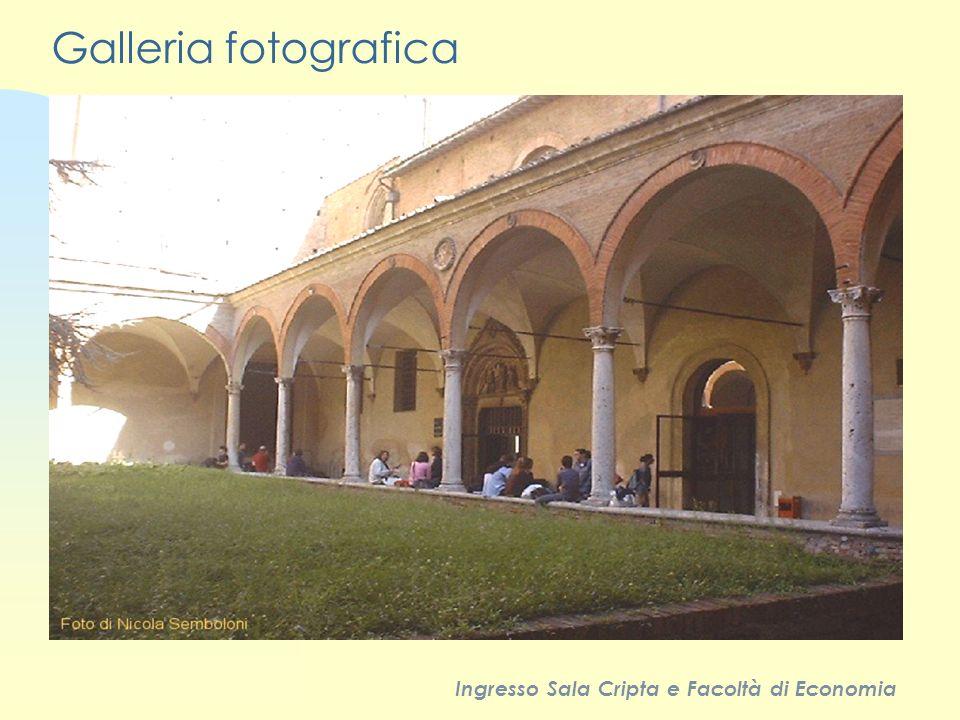 Galleria fotografica Ingresso Sala Cripta e Facoltà di Economia