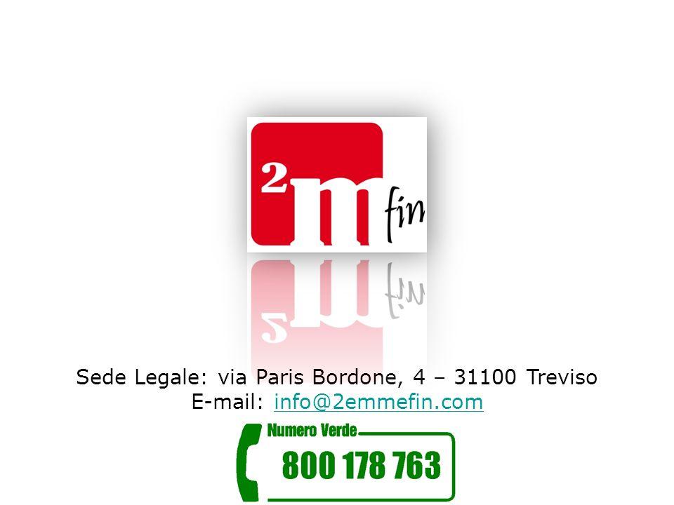 Sede Legale: via Paris Bordone, 4 – 31100 Treviso E-mail: info@2emmefin.cominfo@2emmefin.com