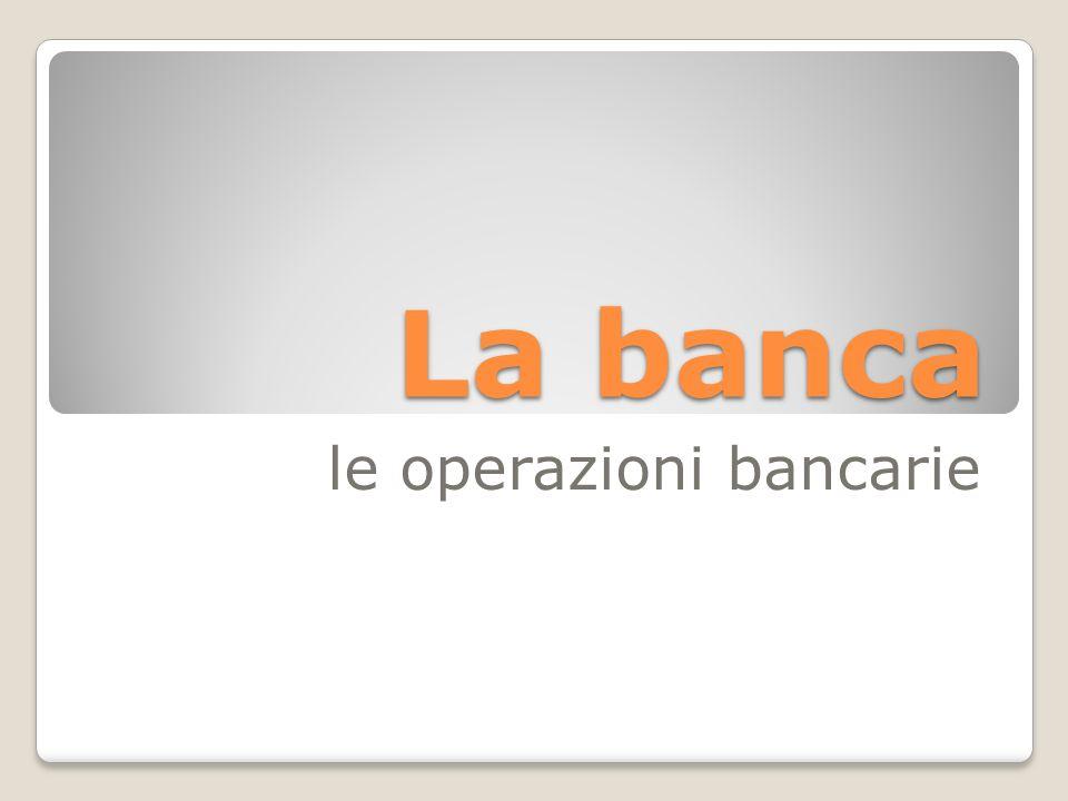 La banca le operazioni bancarie