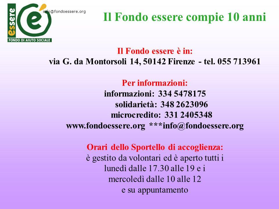 Il Fondo essere compie 10 anni Il Fondo essere è in: via G. da Montorsoli 14, 50142 Firenze - tel. 055 713961 Per informazioni: informazioni: 334 5478