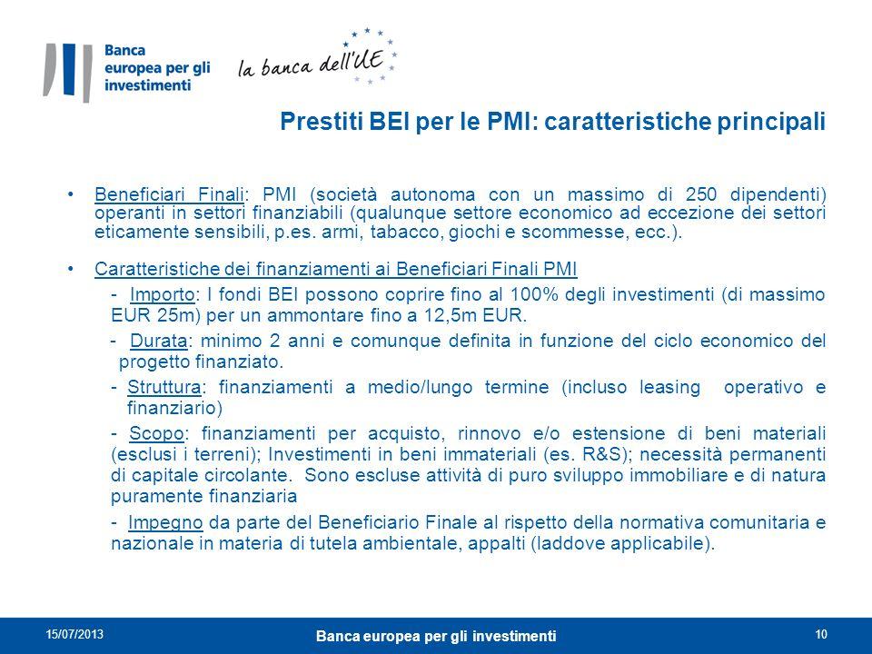 Beneficiari Finali: PMI (società autonoma con un massimo di 250 dipendenti) operanti in settori finanziabili (qualunque settore economico ad eccezione