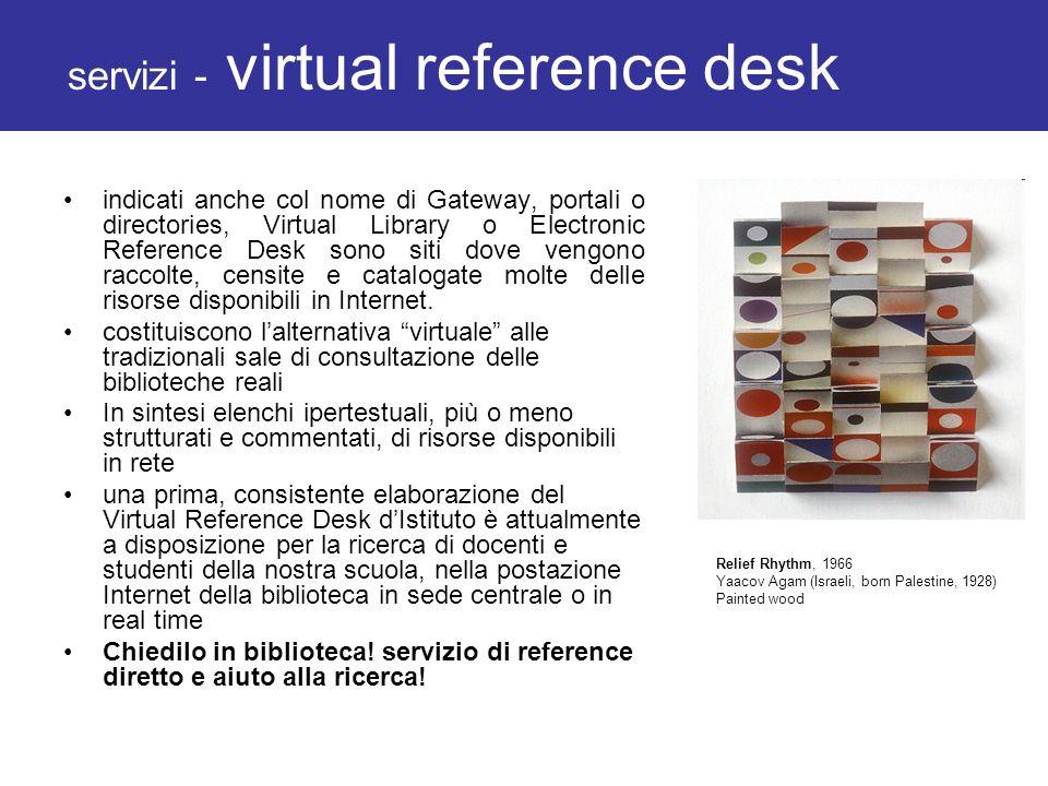 servizi - virtual reference desk indicati anche col nome di Gateway, portali o directories, Virtual Library o Electronic Reference Desk sono siti dove