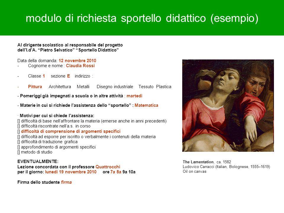 modulo di richiesta sportello didattico (esempio) Al dirigente scolastico al responsabile del progetto dellI.dA. Pietro Selvatico Sportello Didattico